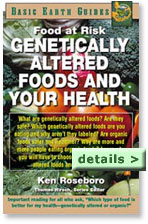 Genetically Altered Foods and Your Health