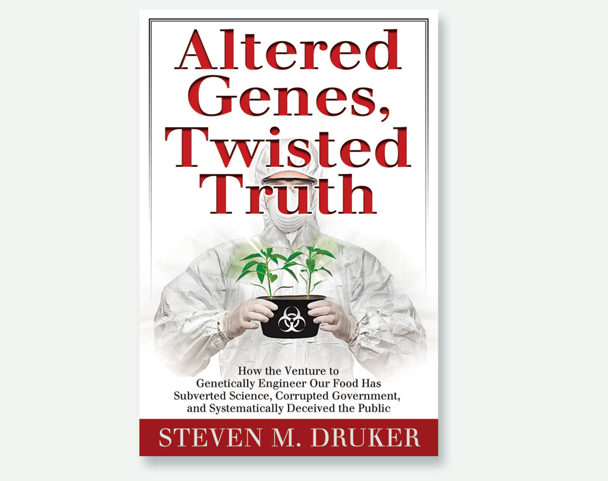 Altered Genes Twisted Truth by Stephen M Druker