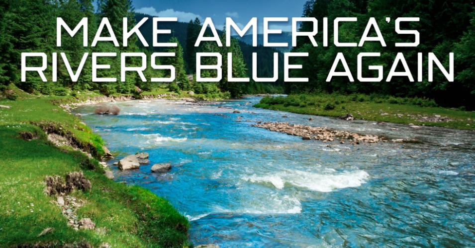 Make America's rivers blue again